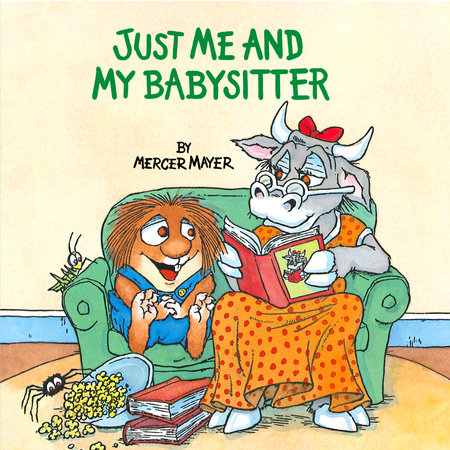 Just Me and My Babysitter (Little Critter) by Mercer Mayer