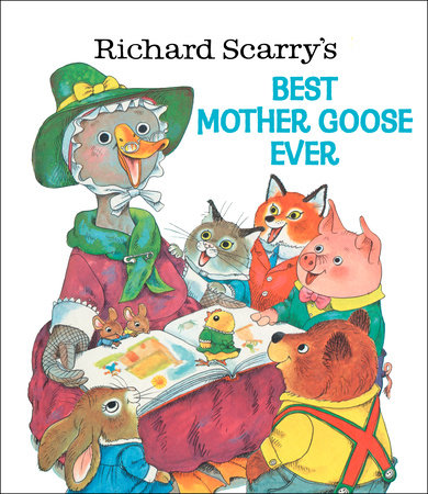 Richard Scarry's Best Mother Goose Ever by