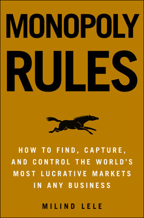 Monopoly Rules by Milind M. Lele
