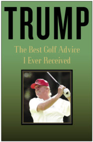 Trump: The Best Golf Advice I Ever Received