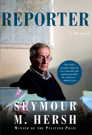 Reporter by Seymour M. Hersh