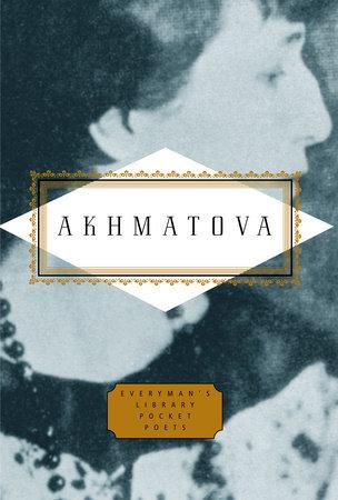 Akhmatova: Poems by Anna Akhmatova