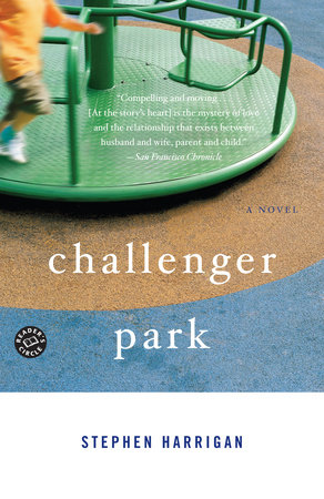 Challenger Park by Stephen Harrigan