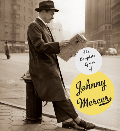 The Complete Lyrics of Johnny Mercer by Johnny Mercer, Robert Kimball, Barry Day, Miles Kreuger and Eric Davis