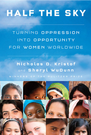 Half the Sky by Nicholas D. Kristof and Sheryl WuDunn