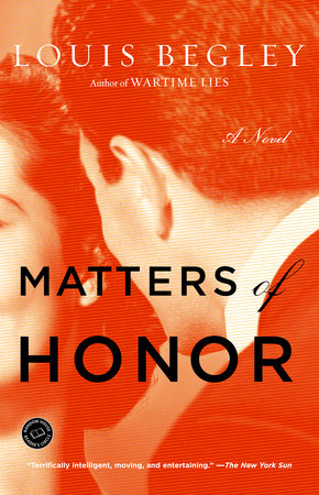 Matters of Honor by Louis Begley