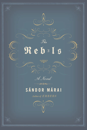 The Rebels by Sandor Marai