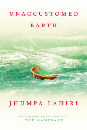 Unaccustomed Earth by Jhumpa Lahiri