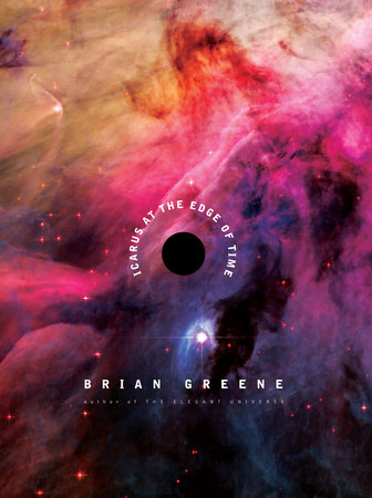 Icarus at the Edge of Time by Brian Greene