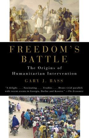 Freedom's Battle by Gary J. Bass
