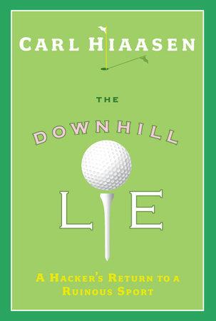 The Downhill Lie by Carl Hiaasen