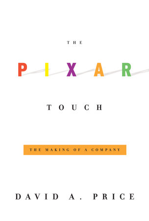 The Pixar Touch by David A. Price