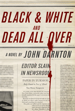 Black and White and Dead All Over by John Darnton