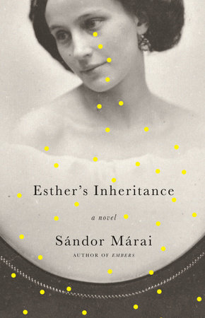 Esther's Inheritance by Sandor Marai