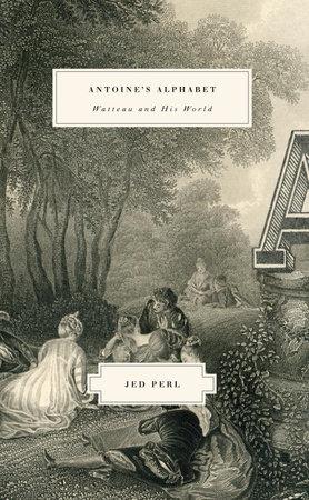 Antoine's Alphabet by Jed Perl