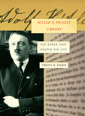 Hitler's Private Library by Timothy W. Ryback