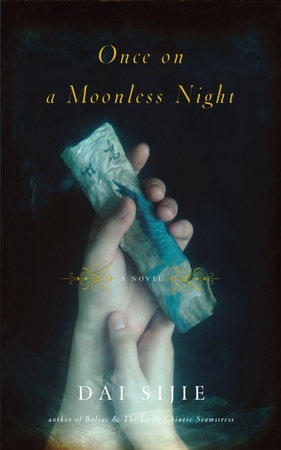 Once on a Moonless Night by Dai Sijie