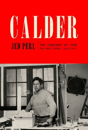 Calder: The Conquest of Time by Jed Perl