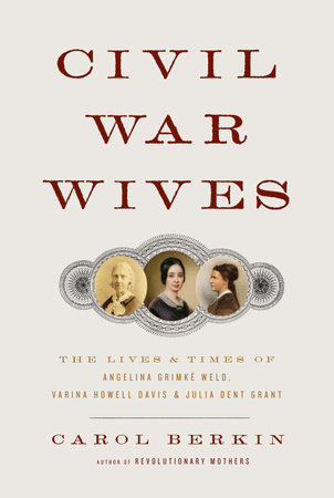 Civil War Wives by Carol Berkin