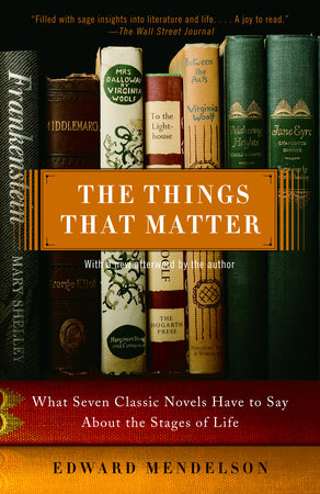 The Things That Matter by Edward Mendelson