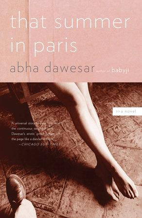 That Summer in Paris by Abha Dawesar
