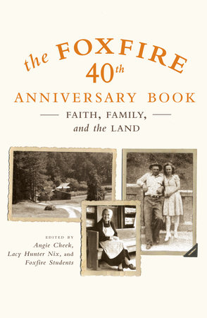The Foxfire 40th Anniversary Book by Foxfire Fund, Inc.