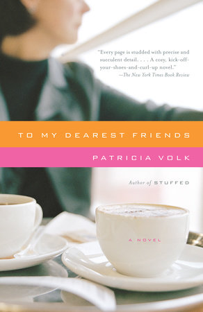 To My Dearest Friends by Patricia Volk