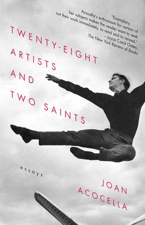 Twenty-eight Artists and Two Saints by Joan Acocella