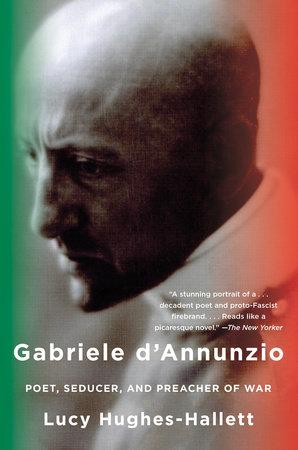 Gabriele d'Annunzio by Lucy Hughes-Hallett