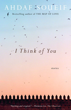 I Think of You by Ahdaf Soueif