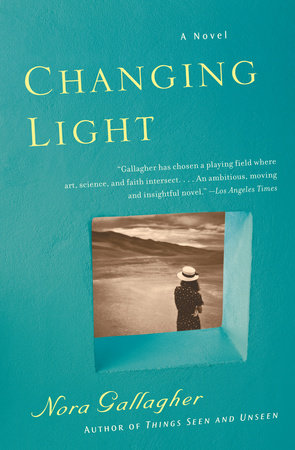 Changing Light by Nora Gallagher