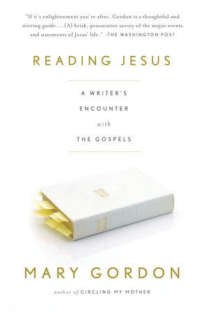 Reading Jesus by Mary Gordon
