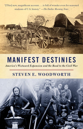 Manifest Destinies by Steven E. Woodworth