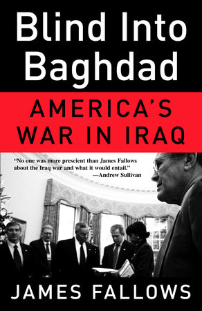 Blind Into Baghdad by James Fallows