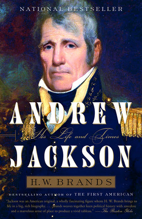 Andrew Jackson by H. W. Brands