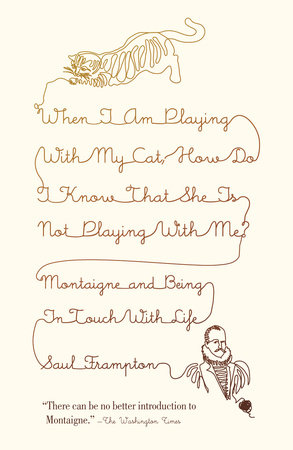 When I Am Playing with My Cat, How Do I Know That She Is Not Playing with Me? by Saul Frampton