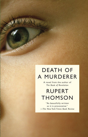 Death of a Murderer by Rupert Thomson