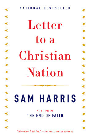 Letter to a christian nation by sam harris penguinrandomhouse letter to a christian nation by sam harris fandeluxe Images