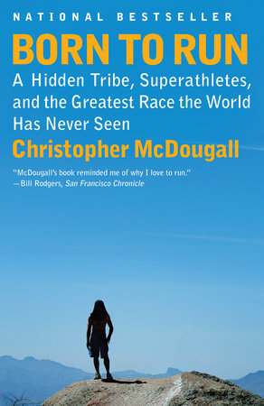 Born to run by christopher mcdougall penguinrandomhouse born to run by christopher mcdougall read an excerpt fandeluxe Choice Image