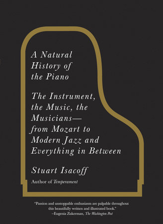 A Natural History of the Piano by Stuart Isacoff