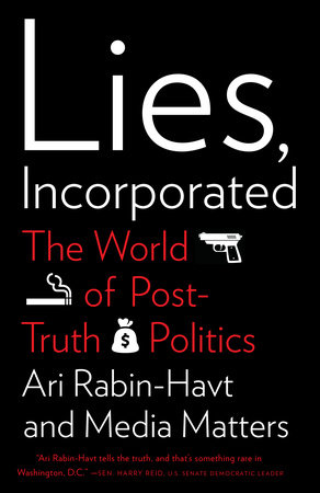 Lies, Incorporated by Ari Rabin-Havt and Media Matters for America