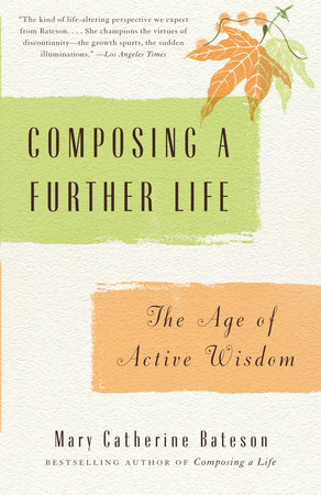 Composing a Further Life by Mary Catherine Bateson