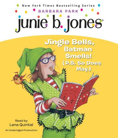 Junie B. Jones #25: Jingle Bells, Batman Smells! (P.S. So Does May.) cover