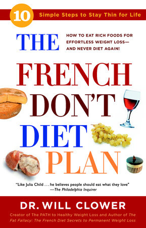 The French Don T Diet Plan By Dr William Clower