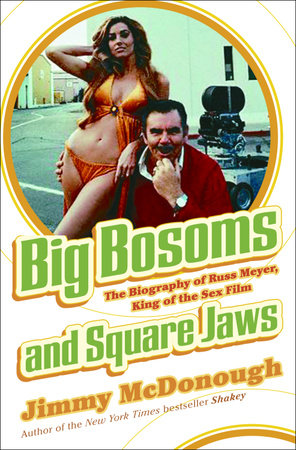 Big Bosoms and Square Jaws by Jimmy McDonough