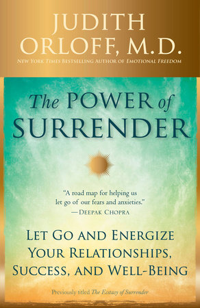 The Ecstasy of Surrender by Judith Orloff, M.D.