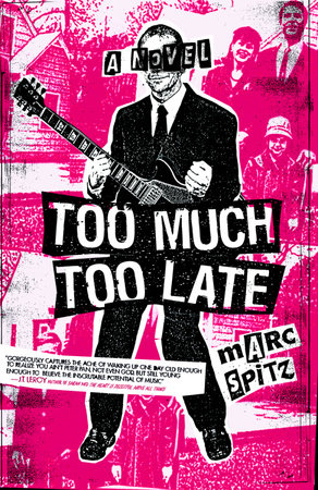 Too Much, Too Late by Marc Spitz