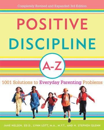 Positive Discipline A Z By Jane Nelsen Edd Lynn Lott H Stephen