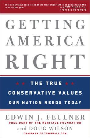 Getting America Right by Edwin J. Feulner