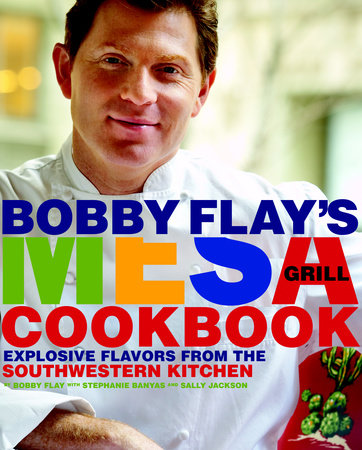 Bobby Flay's Mesa Grill Cookbook by Bobby Flay